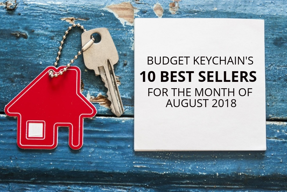 10 Best Selling Custom Keychains for the Month of August 2018