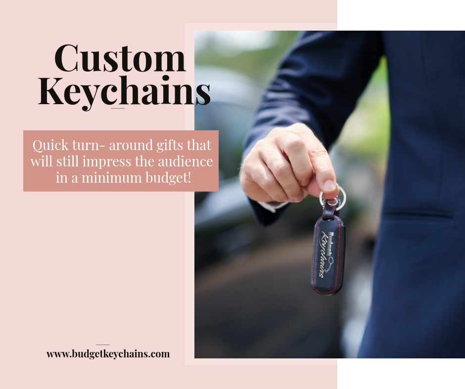 Custom Keychains Make The Best Quick Turnaround Promotional Items You May Need