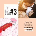 Happy Customer Stories # 3- Custom Slim Bottle Opener Keychains As Wedding Favors