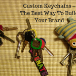 Custom Keychains – The Best Way To Build Your Marketing Campaigns