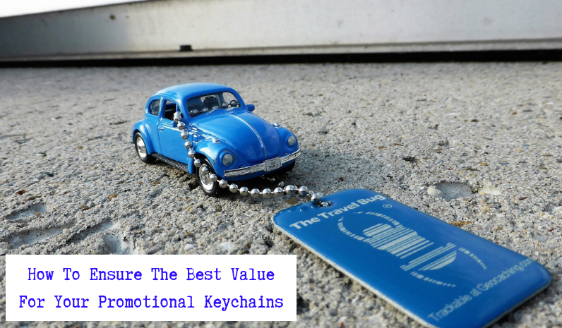 How To Ensure The Best Value For Your Promotional KeychainsPosted by admin